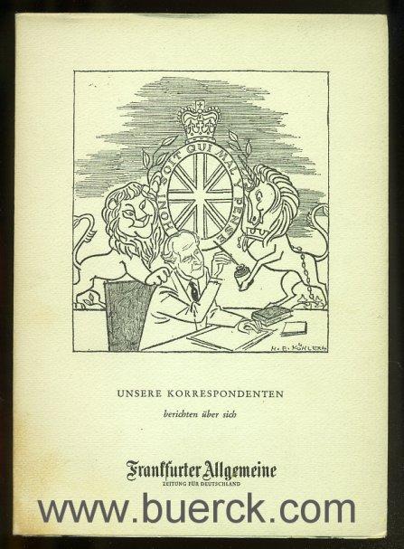 - Frankfurter Allgemeine : Unsere Korrespondenten berichten über sich. Hg. von Nikolas Benckiser. Mit Karikaturen von Hanns Erich  Köhler.
