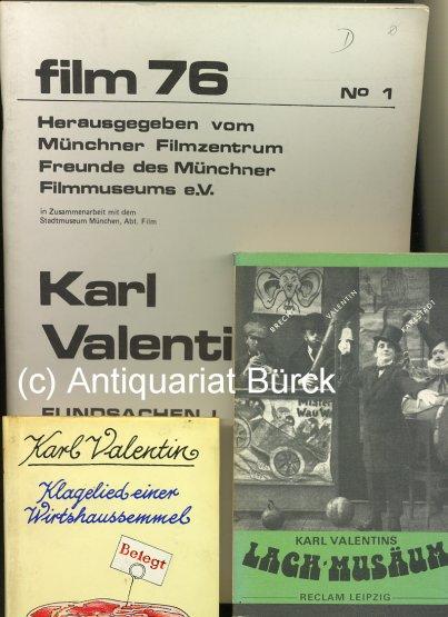 - Karl Valentin. Fundsachen I. Redaktion Ulrich Kurowski und Hans J. Wild. Hg. vom Münchner Filmzentrum in Zusammenarbeit mit dem  Stadtmuseum München. Dazu zwei Beigaben.