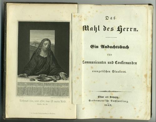 - Das Mahl des Herrn. Ein Andachtsbuch für Communicanten und Confirmanden evangelischen Glaubens. Mit einem  Stahlstich-Frontispiz nach da Vinci.
