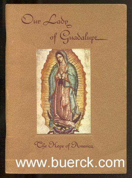 - Our Lady of Guadalupe. The Hope of America. Mit Abbildungen auf Tafeln [Text Englisch].