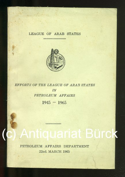 - Efforts of the League of Arab States in Petroleum affairs 1945 - 1965. Mit einem Vorwort des Generalsekretärs, Abdel Khalek  Hassouna [Texte Englisch].