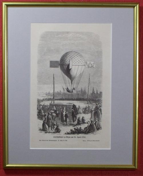 - Luftschiffahrt zu Dijon am 25. April 1784. Holzstich unter Passepartout in verglastem Goldleistenrahmen.