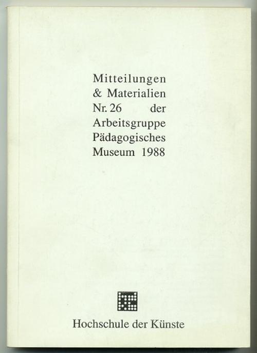 - Mitteilungen & Materialien der Arbeitsgruppe Pädagogisches Museum. Heft 26.