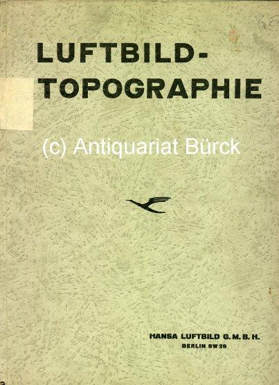 - Luftbild und Luftbildmesssung. Heft 14: Luftbild-Topographie. Mit zahlreichen s/w-Aufnahmen.