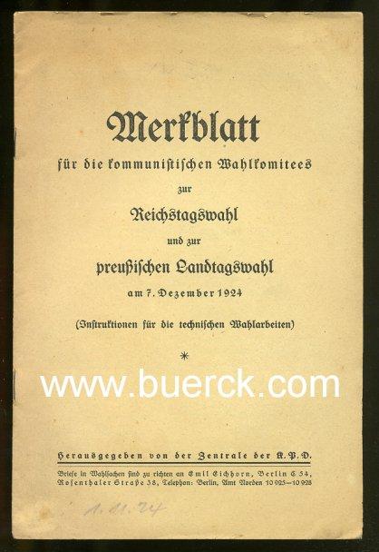 - Merkblatt für die kommunistischen Wahlkomitees zur Reichstagswahl und zur Preussischen Landtagswahl am 7. Dezember 1924.  Instruktionen für die technischen Wahlarbeiten.