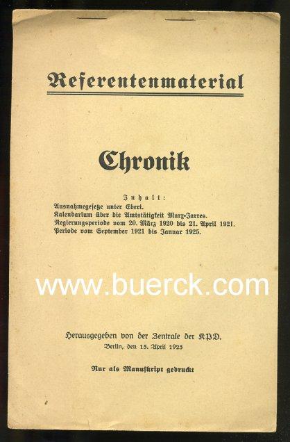 - Referentenmaterial. Chronik. Hg. von der Zentrale der KPD. Berlin, den 15. April 1925. Nur als Manuskript gedruckt.