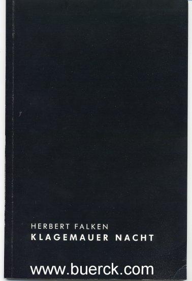- Herbert Falken. Klagemauer Nacht. Katalog zur Ausstellung. Mit teils farbigen Abbildungen.