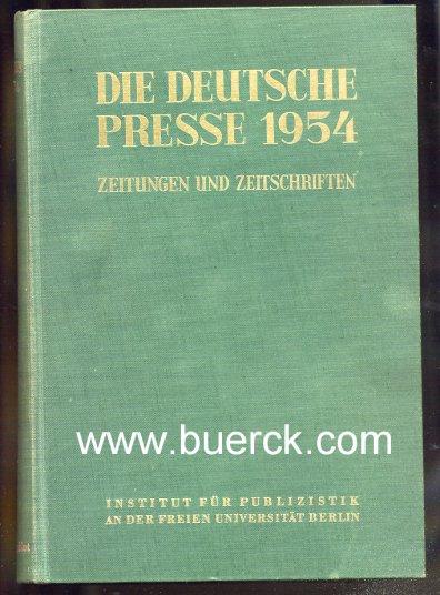 - Die Deutsche Presse 1954. Zeitungen und Zeitschriften. Hrsg. vom Institut für Publizistik an der Freien Universität Berlin. Mit dem  als Lesezeichen beiliegenden Verzeichnis der Abkürzungen und  Sigel.