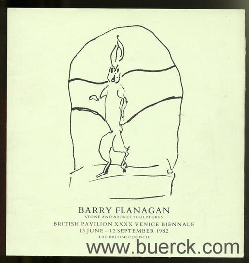 - Barry Flanagan. Stone and Bronze Sculptures. British Pavilion XL. Venice Biennale. Mit einer farbigen Abbildungn [Text Englisch].