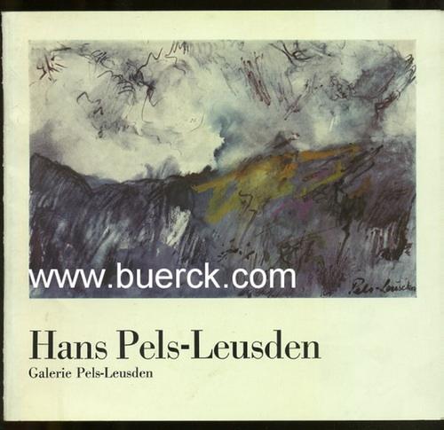 - Hans Pels-Leusden. Katalog zur Ausstellung. Mit teils farbigen Abbildungen.