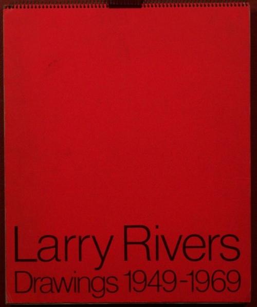 - Larry Rivers. Drawings 1949-1969. Katalog zur Ausstellung. Mit s/w-Abbildungen [Text Englisch].