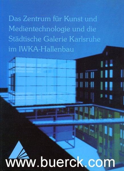 - Das Zentrum für Kunst und Medientechnologie und die Städtische Galerie Karlsruhe im IWKA-Hallenbau. Herausgegeben von der Stadt  Karlsruhe. Redaktion Harald Ringler und Susanne Schuck. Mit  zahlreichen Farbfotos.