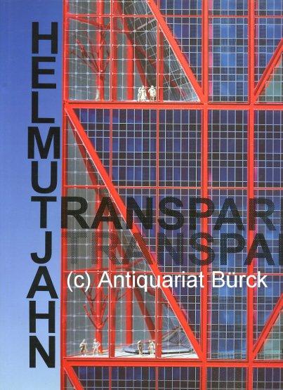 BLASER, WERNER: - Helmut Jahn - Transparenz / Transparency. Mit zahlreichen, teils farbigen Abbildungen [Texte Deutsch und Englisch].