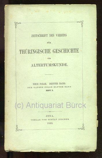 - Zeitschrift des Vereins für Thüringische Geschichte und Altertumskunde. Neue Folge, dritter Band. Der ganzen Folge elfter Band. Heft 3.