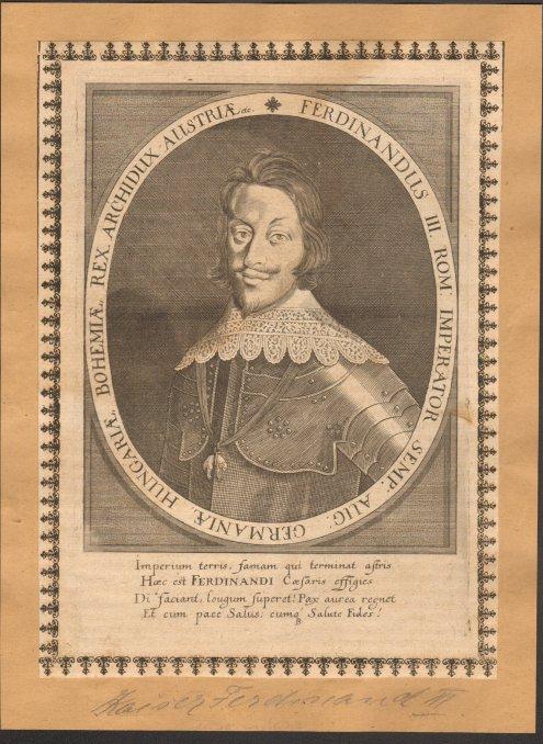 - Ferdinand III. (1608 - 1657). Kupferstich. Format 20,5 x 15,5 cm.