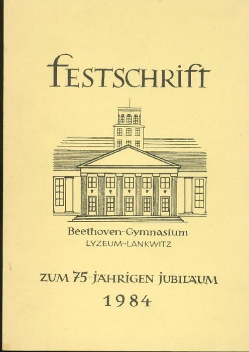 - Festschrift  Beethoven-Gymnasium Lyzeum-Lankwitz zum 75-jährigen Jubiläum. Hrsg. von der Beethoven-Oberschule, Barbarastrasse 9, 1000 Berlin 46. Mit s/w Abbildungen.