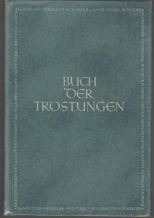 Buch der Tröstungen Gedichte, Erzählungen und Szenen herausgegeben von Hanns Braun
