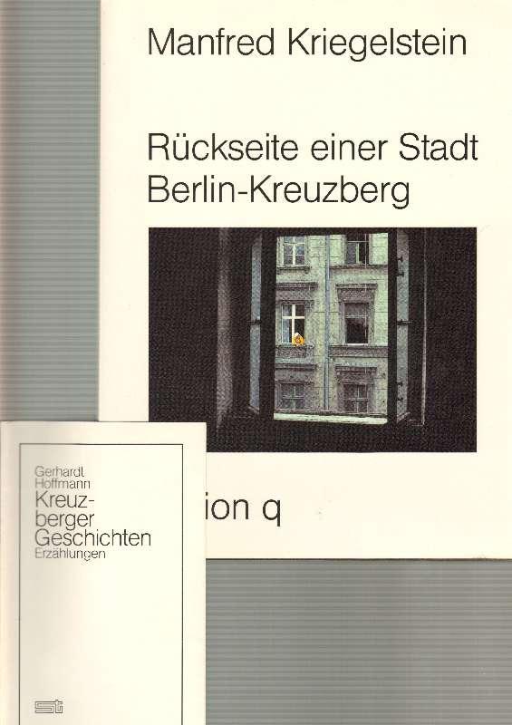 KRIEGELSTEIN, MANFRED: - Rückseite einer Stadt. Berlin-Kreuzberg [in Farbfotografien]. Mit einemText von Wolfgang Schiche. Dazu eine Beigabe.