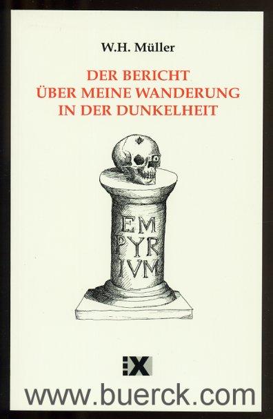 MÜLLER, WOLFGANG H.: - Der Bericht über meine Wanderung in der Dunkelheit. Mit Illustrationen von Dominic Wood.
