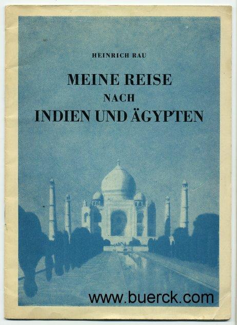 RAU, HEINRICH: - Meine Reise nach Indien und Ägypten. Mit Abbildungen im Text.