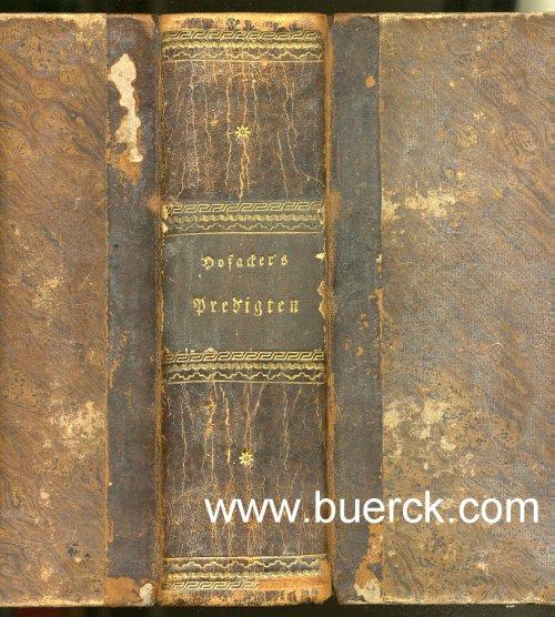 HOFACKER, LUDWIG (1798-1828): - Predigten für alle Sonn-, Fest- und Feiertage. Neue berichtigte und vermehrte Auflage. Fünfter Abdruck. Mit einem lithographierten  Porträt nach Schnorr.