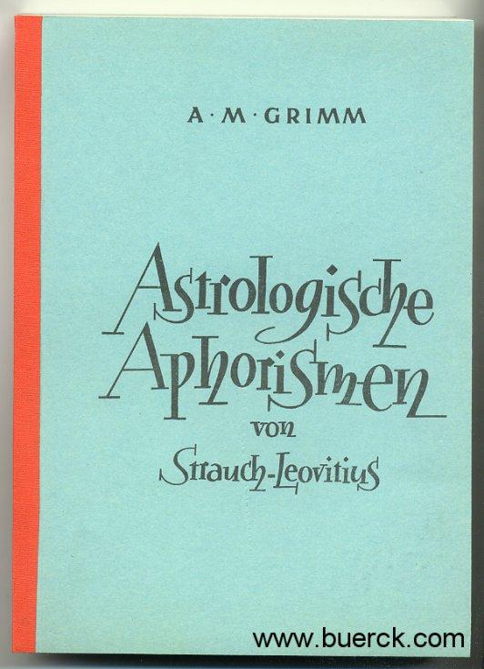 STRAUCH-LEOVITIUS: - Astrologische Aphorismen. Hrsg. von A.M. Grimm. Mit Tabellen und dem Einlegeblatt