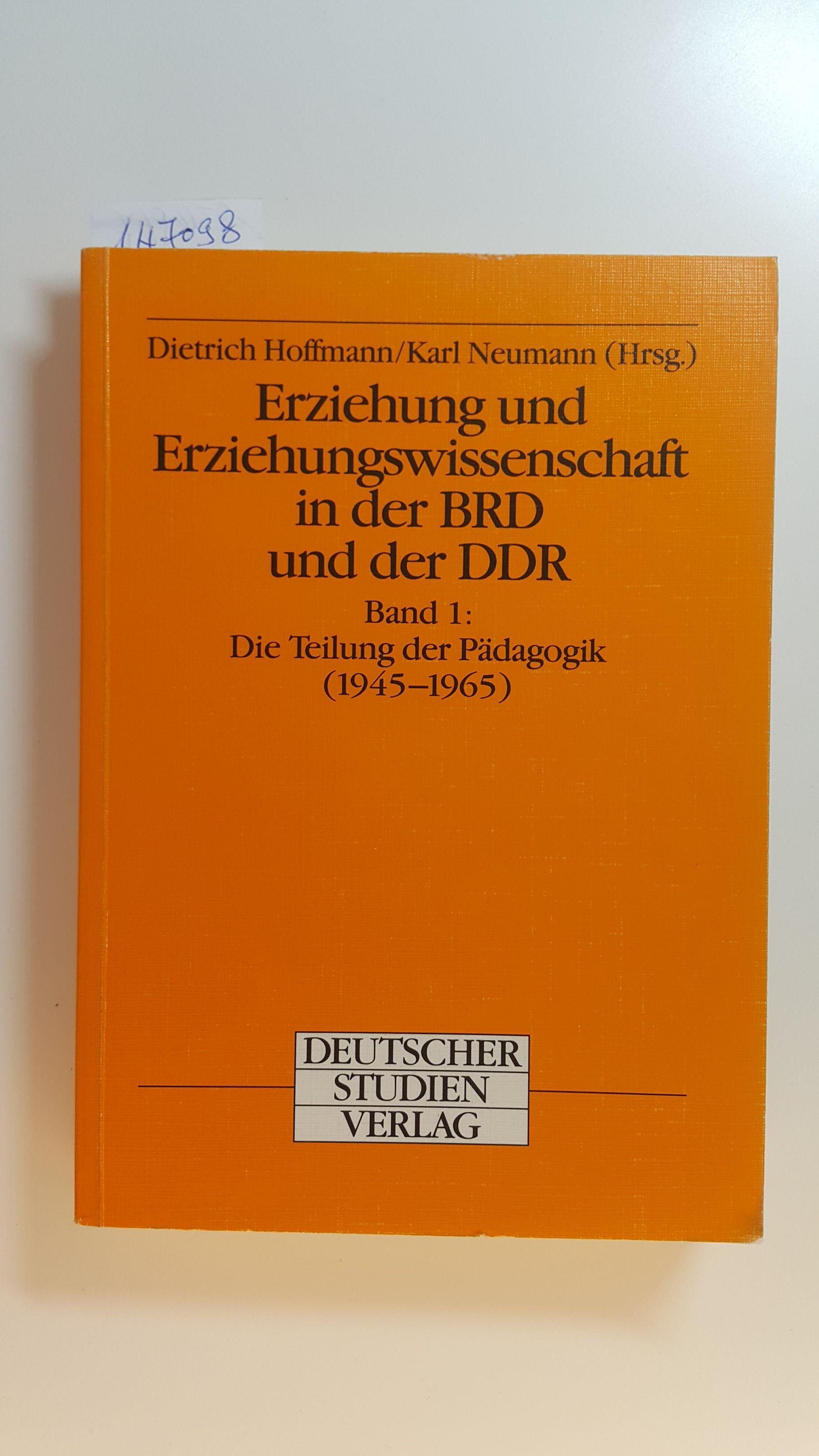 Erziehung und Erziehungswissenschaft in der BRD und der DDR, Bd.1, Die Teilung der Pädagogik (1945-1965), mit Beitr. von Oskar Anweiler ... - Anweiler, Oskar [u.a.]  Hoffmann, Dietrich, u.a. [Hrsg.]