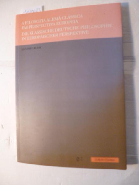 A Filosfia Alema Classica Em Perspectiva Europeia / Die Klassiche Deutsche Philosophie in Europaischer Perspektive - Buhr, Manfred