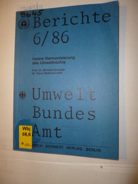 Innere Harmonisierung des Umweltrechts : Forschungsbericht 10106117 - Kloepfer, Michael  Meßerschmidt, Klaus