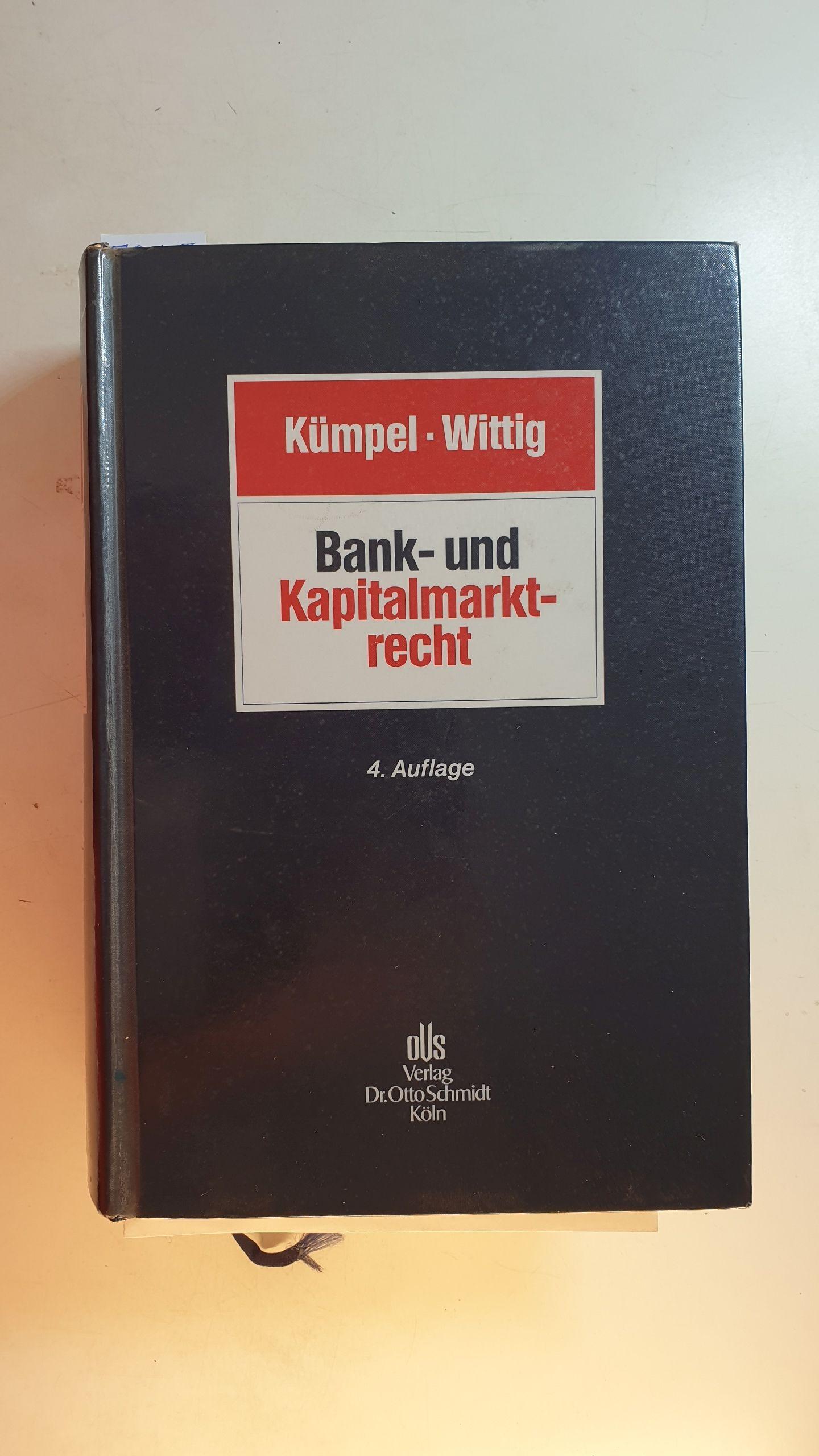 Bank- und Kapitalmarktrecht. 4., neu bearb. Aufl. - Kümpel, Siegfried [Begr.]  Wittig, Arne [Hrsg.]  Bauer, Frieder