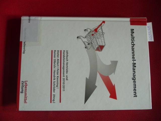 Multichannel-Management : Jahrbuch Vertriebs- und Handelsmanagement 2010/2011 - Ahlert, Dieter  Kenning, Peter  Olbrich, Rainer Schröder, Hendrik