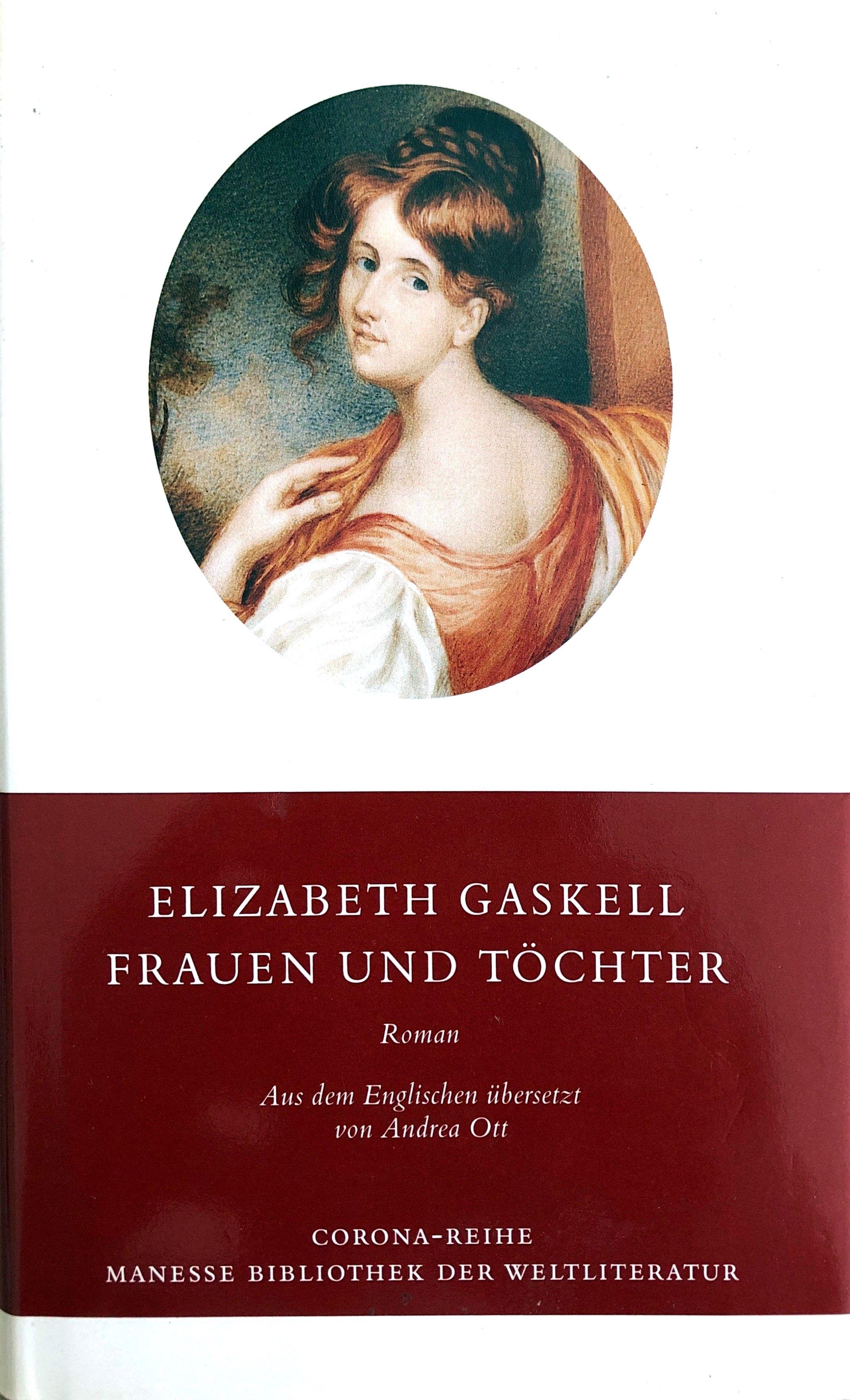 Frauen und Töchter - Roman - Eine alltägliche Geschichte - (= Corona-Reihe) - Gaskell, Elizabeth