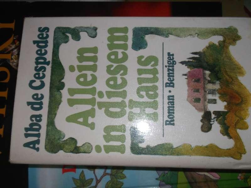 Allein in diesem Haus ein bewegender roman von Alba de Cespedes - Céspedes, Alba de
