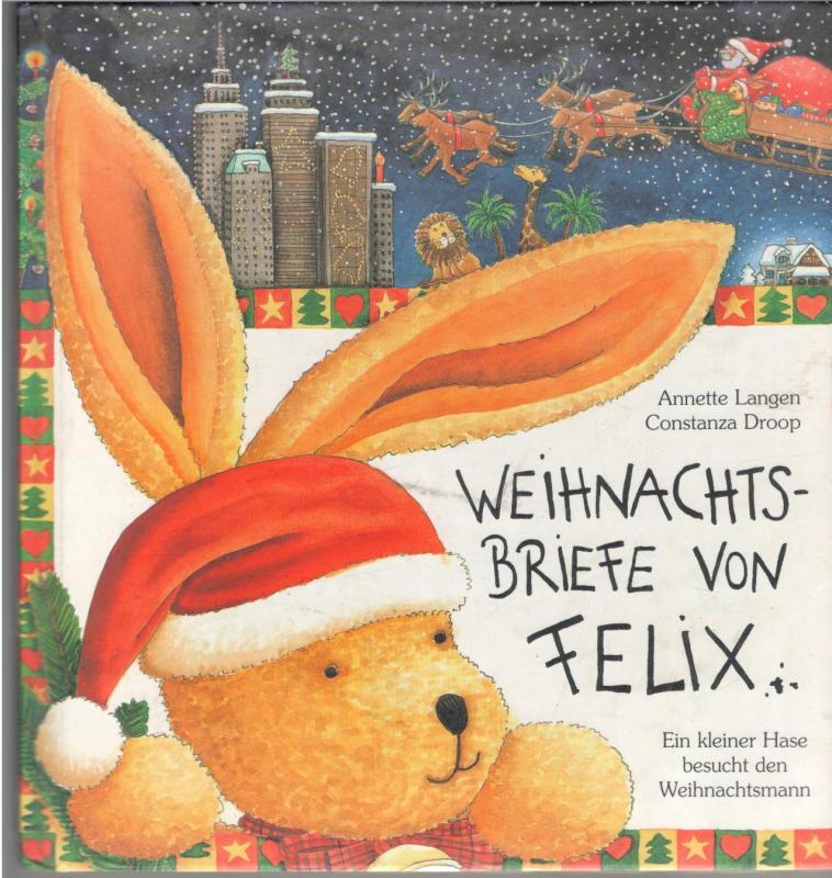 Weihnachtsbriefe von Felix  ein kleiner Hase besucht den Weihnachtsmann von Anette Langen mit Bildern von Constanza Droop - Langen, Annette  Droop, Constanza