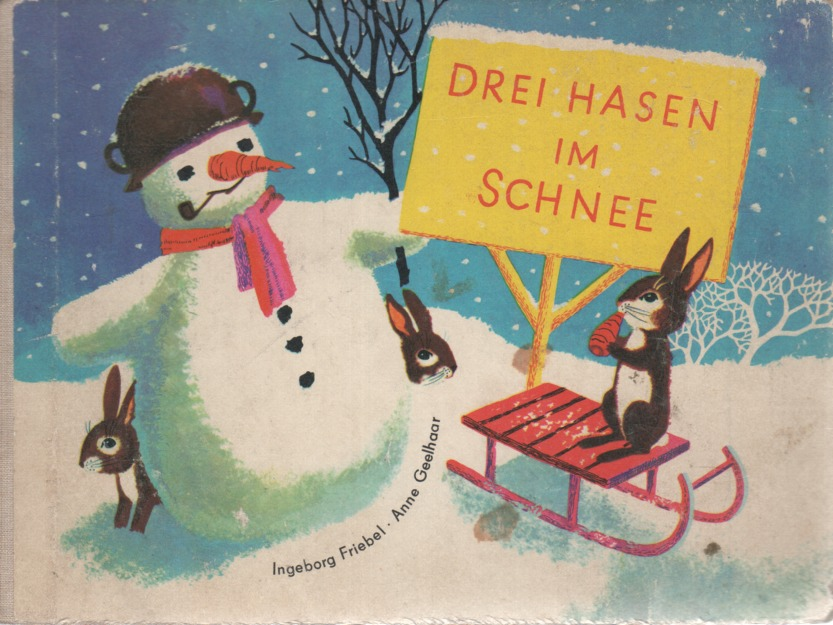 Drei Hasen im Schnee lustige verse von Anne Geelhaar mit Illustrationen von Ingeborg friebel - Anne Geelhaar
