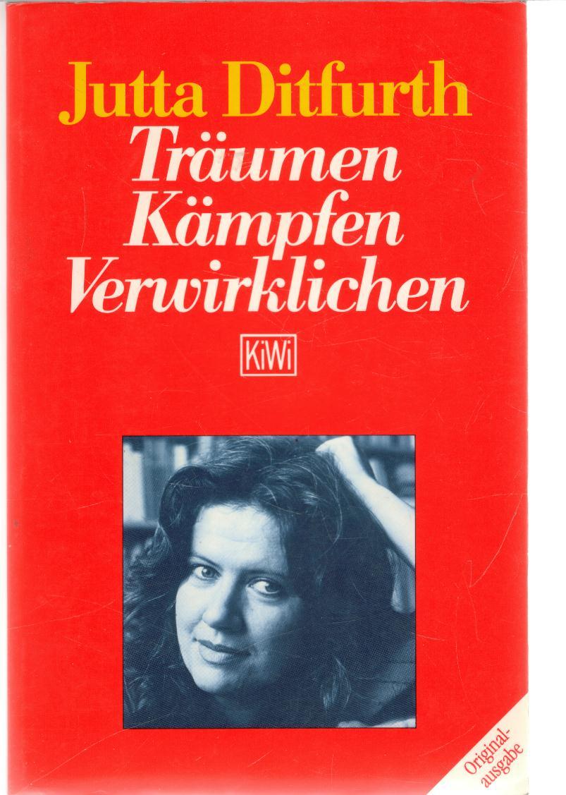 Träumen, Kämpfen, Verwirklichen politische Texte bis 1987 von Jutta Ditfurth - Ditfurth, Jutta