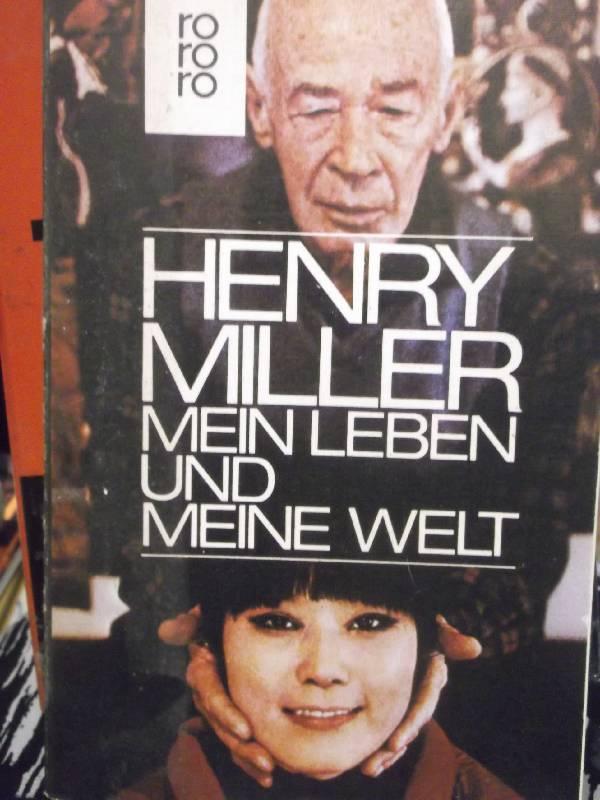 Mein Leben und meine Welt von Henry Miller - Miller, Henry