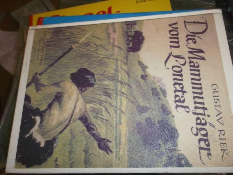 Die Mammutjäger vom Lonetal. Mit Zeichnungen von Willy Planck und Zeichnungen nach Funden des Verfassers - Riek, Gustav